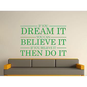 Dream It Believe It Do It Wall Art autocollants - Vert