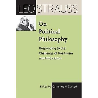 Leo Strauss on Political Philosophy - Responding to the Challenge of P