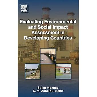 Evaluating Environmental and Social Impact Assessment in Developing Countries by Momtaz & Salim