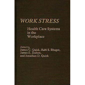 Sistemas de trabajo estrés cuidado de la salud en el trabajo por rápido y James C.