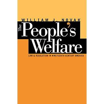 The People S Welfare Law and Regulation in NineteenthCentury America by Novak & William J.