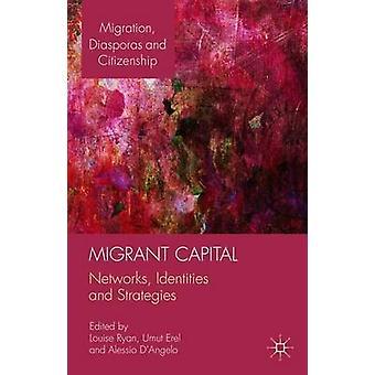 شبكات المهاجرين العاصمة الهويات والاستراتيجيات بريان & لويز