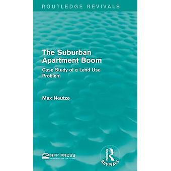 Der Suburban Apartment Boom Case Study of Land Use Problem durch Neutze & Max