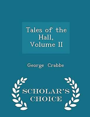 Tales of the Hall Volume II  Scholars Choice Edition by Crabbe & George