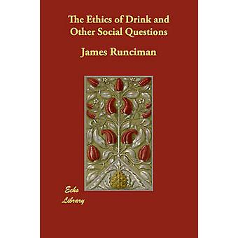 The Ethics of Drink and Other Social Questions by Runciman & James
