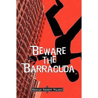 Beware the Barracuda by Wilson & Donald Robert
