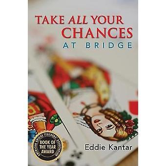 Take All Your Chances at Bridge by Kantar & Eddie