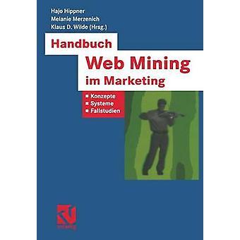 Handbuch Web Mining im Marketing Konzepte Systeme Fallstudien da Wolfgang & Bibel