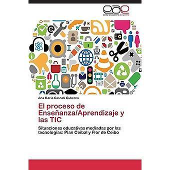 El Proceso de EnsenanzaAprendizaje y Las Tic by Casnati Guberna Ana Maria