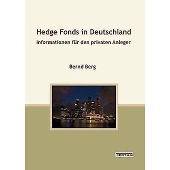 Hedge Fonds in Deutschland by Berg & Bernd