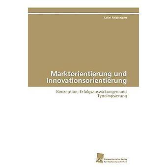 Marktorientierung Und Innovationsorientierung von Reichmann Rahel