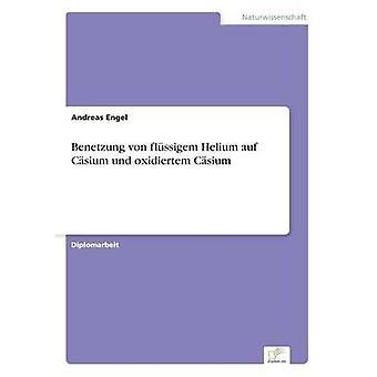 Benetzung von flssigem Helium auf Csium und oxidiertem Csium av Engel & Andreas