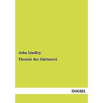 Theorie der Grtnerei par Lindley & John