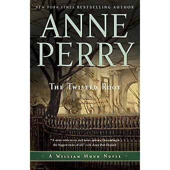 The Twisted Root - A William Monk Novel by Anne Perry - 9780345514103