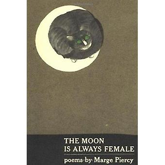 The Moon is Always Female by Marge Piercy - 9780394738598 Book