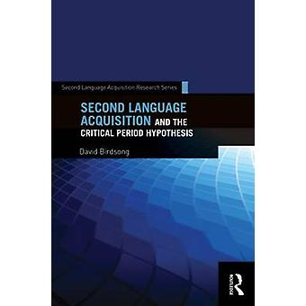 Second Language Acquisition and the Critical Period Hypothesis by Dav