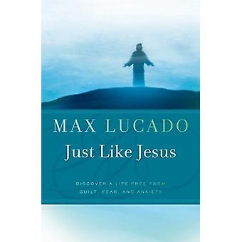 Just Like Jesus by Max Lucado - 9780849946271 Book