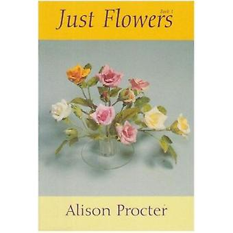 Just Flowers by Alison Margaret Procter - 9780952584803 Book