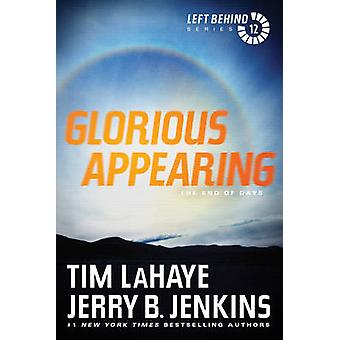Glorious Appearing - The End of Days by Tim LaHaye - Jerry B Jenkins -