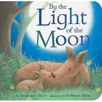 By the Light of the Moon by Stephanie Shaw - Rebecca Harry - 97815892