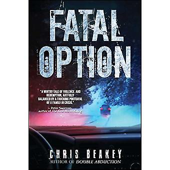 Fatal Option by Chris Beakey - 9781682614662 Book