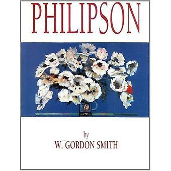 Philipson - Biography of Sir Robin Philipson by W.Gordon Smith - Robin