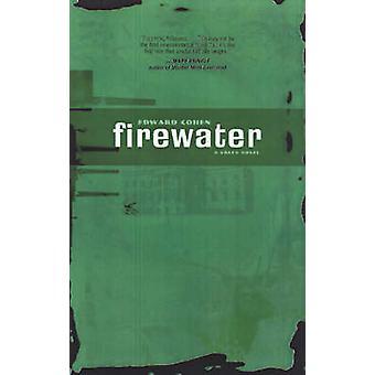 Firewater - A Green Novel by Edward Cohen - 9781888451436 Book