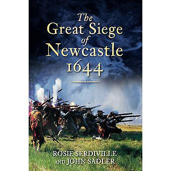 The Great Siege of Newcastle - 1644 by Rosie Serdiville - John Sadler