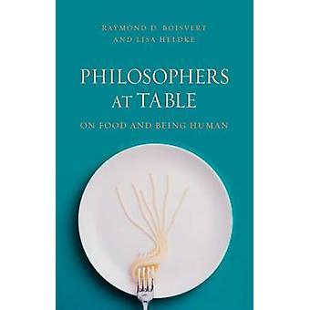Philosophers at Table by Raymond Boisvert - Lisa M. Heldke - 97817802
