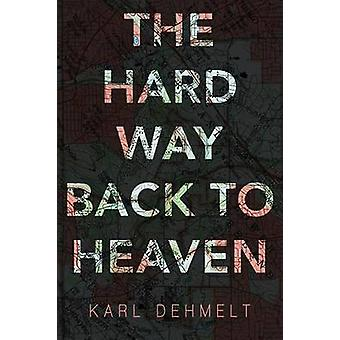 The Hard Way Back to Heaven by Dehmelt & Karl