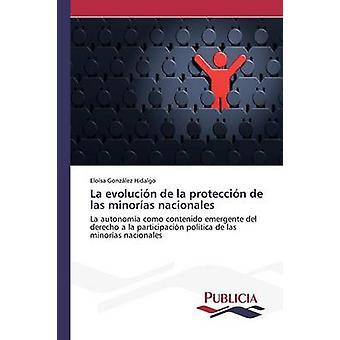 La evolucin de La proteccin de Las minoras Nacionales av Gonzlez Hidalgo Elosa