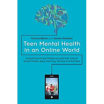 Teen Mental Health in an Online World by Victoria Betton