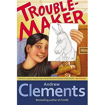 Troublemaker by Andrew Clements - Mark Elliott - 9781416949329 Book