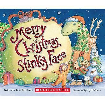 Merry Christmas Stinky Face par Lisa McCourt et Cyd Moore