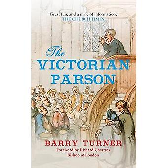 The Victorian Parson by Barry Turner & Foreword by Richard Chartres
