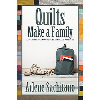 Quilts Make a Family by Sachitano & Arlene