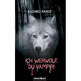 Ich Werwolf du Vampir by Kasino Paris