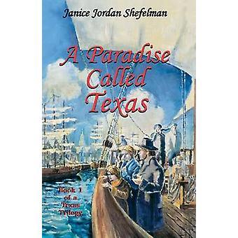A Paradise Called Texas by Shefelman & Janice Jordan