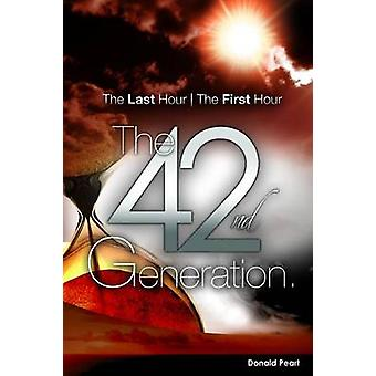 The Last Hour The First Hour The Fortysecond Generation by Peart & Donald