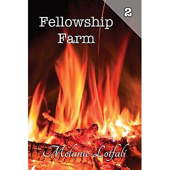 Fellowship Farm 2 Books 46 by Lotfali & Melanie