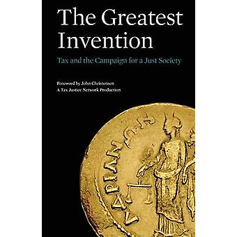 The Greatest Invention Tax and the Campaign for a Just Society by Hind & Dan