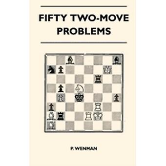 Fifty TwoMove Problems by Wenman & P.
