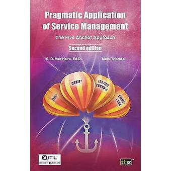 Pragmatic Application of Service Management The Five Anchor Approach by Van Hove & Suzanne