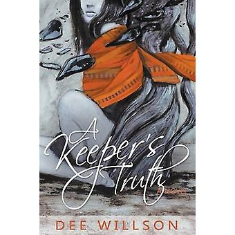 A Keepers Truth by Willson & Dee
