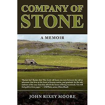 Company of Stone A Memoir by Moore & John Rixey