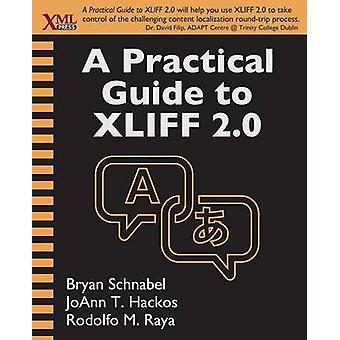 A Practical Guide to XLIFF 2.0 by Schnabel & Bryan