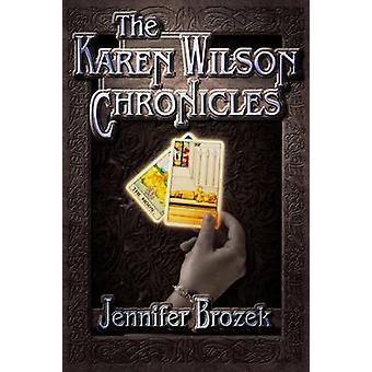 The Karen Wilson Chronicles by Brozek & Jennifer