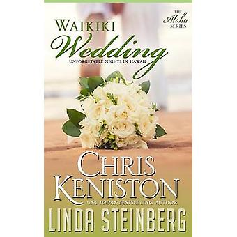 Waikiki Wedding Unforgettable Nights in Hawaii by Keniston & Chris