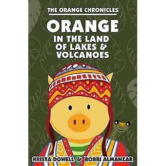 ORANGE in the Land of Lakes and Volcanoes by Dowell & Krista