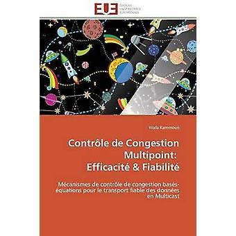 Contrle de congestion multipoint   efficacit   fiabilit by KAMMOUNW